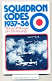 Squadron Codes and Colours Nineteen Thirty-Seven to Nineteen Fifty-Six, Michael J. Bowyers and John D. Rawlings, 0850593646