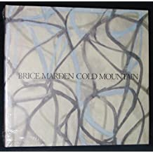 Brice Marden Cold Mountain: Dia Center for the Arts Walker Art Center the Menil Collection by Brenda Richardson (1993-04-03)