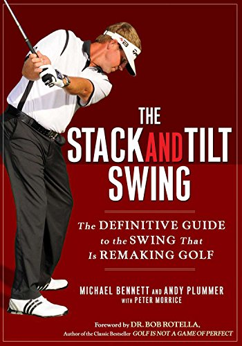 The Stack and Tilt Swing: The Definitive Guide to the Swing That Is Remaking Golf (The Big Book Of Swing)