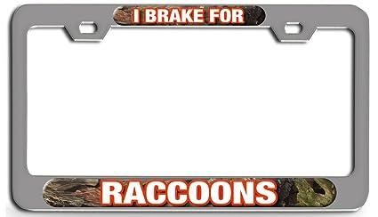 I Brake For Raccoons License Plate Frame Tag Holder