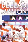 Bella's Mission, Carol Rib, 1489505873