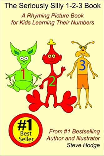 The Seriously Silly 1-2-3 Book: A Rhyming Picture Book for