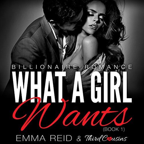 What a Girl Wants: Billionaire Romance, Book 1