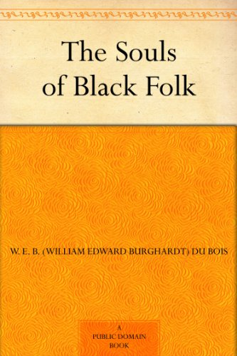 the souls of black folk w e b du bois jonathan scott holloway   this title for and explore over 1 million titles thousands of audiobooks and current magazines kindle unlimited