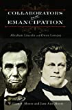 Collaborators for Emancipation: Abraham Lincoln and Owen Lovejoy
