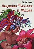 Leyendas Mexicas y Mayas, Otilia Meza, 9683802419