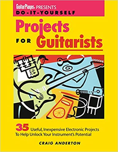 Guitar player presents do it yourself projects for guitarists guitar player presents do it yourself projects for guitarists craig anderton 9780879303594 amazon books solutioingenieria Images