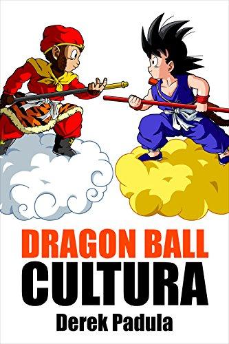 Portada del libro Dragon Ball Cultura de Derek Padula