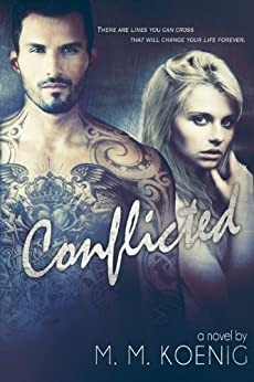 Conflicted (Secrets and Lies Series Book 1) by [Koenig, M. M.]