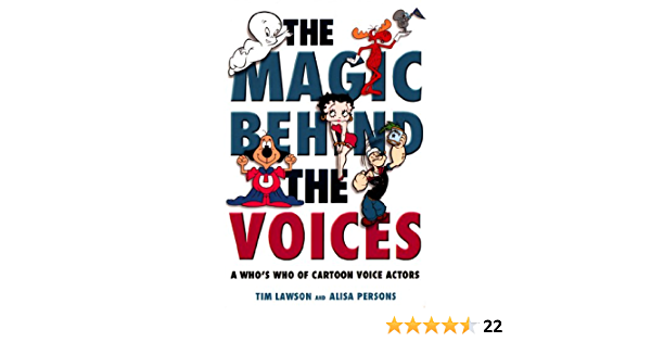 Download The Magic Behind The Voices A Whos Who Of Cartoon Voice Actors By Tim Lawson
