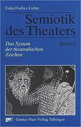 Semiotik des Theaters: Semiotik des Theaters 1: Das System der theatralischen Zeichen. Eine Einführung: Bd 1