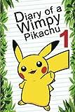 Pokemon Go: Diary Of A Wimpy Pikachu 1 (Pokemon Books) (Volume 2)