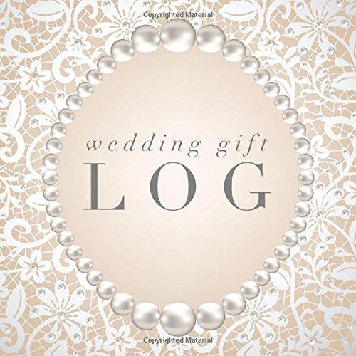 "Wedding Gift Log: Bridal Shower, Bachelorette Hen Party, Birthday  Registry and Other Celebrations, Recorder, Organizer, Record Keepsake | 8.25""x ... Details (Personal Organization) (Volume 19) (Shower Book Wedding)"