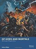 Of Gods and Mortals - Mythological Wargame Rules, Andrea Sfiligoi, 1780968493