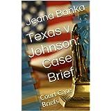 Texas v. Johnson: Case Brief (Court Case Briefs)
