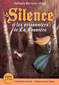 Silence et les prisonniers de La Louvière par Nathalie Bernard