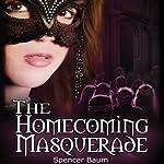The Homecoming Masquerade: Girls Wearing Black, Book 1 | Spencer Baum