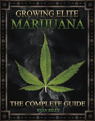 Growing Elite Marijuana por Ryan Riley