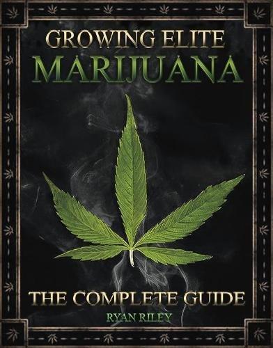 Growing Elite Marijuana by Ingramcontent