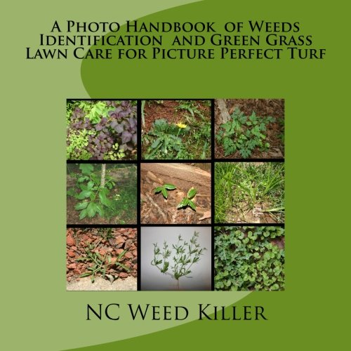 A Photo Handbook  of Weeds Identification  and Green Grass Lawn Care for Picture Perfect Turf (Turf Grass Book)