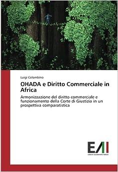 OHADA e Diritto Commerciale in Africa: Armonizzazione del diritto commerciale e funzionamento della Corte di Giustizia in un prospettiva comparatistica