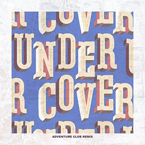 Undercover (Adventure Club Rem...