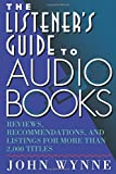 Listener's Guide to Audio Books: Reviews, Recommendations, and Listings for More than 2,000 Titles
