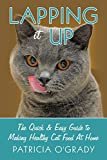 img - for Lapping it Up: The Quick & Easy Guide to Making Healthy Cat Food At Home book / textbook / text book