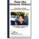 Pass the Ontario Police!  Complete Ontario Police Study Guide and Practice Test Questions