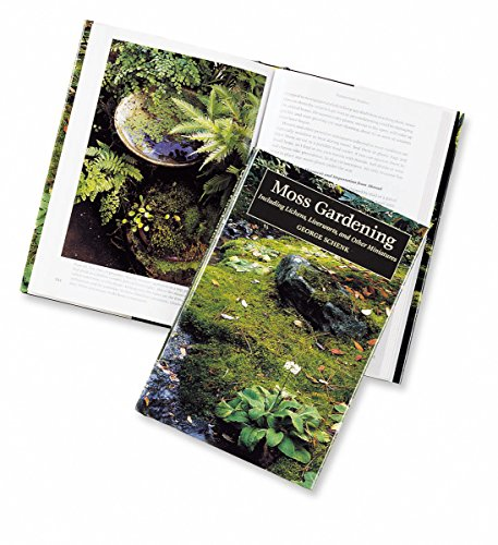 Moss Gardening: Including Lichens, Liverworts and Other Miniatures by Timber Press