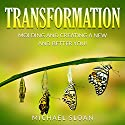 Transformation: Molding and Creating a New and Better You! Audiobook by Michael Sloan Narrated by Jim D Johnston