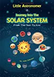 Search : Little Astronomer: Journey Into The Solar System: From The Sun To Eris (Kid Lit Science) (Volume 1)