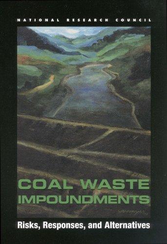 Coal Waste Impoundments: Risks, Responses, and Alternatives