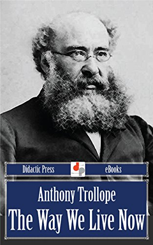 The Way We Live Now (Illustrated) (Anthony Trollope The Way We Live Now)