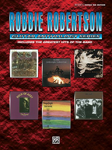 - Robbie Robertson: Guitar Anthology Series: Authentic Guitar TAB Edition