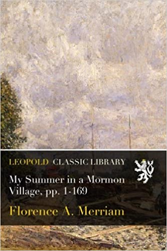 My Summer in a Mormon Village, pp. 1-169