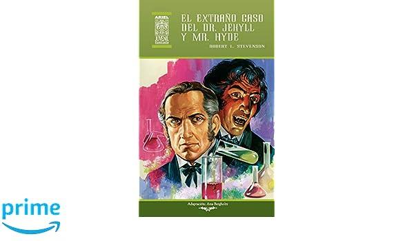 El extraño caso del Dr. Jekyll y Mr. Hyde (Ariel Juvenil Ilustrada) (Volume 48) (Spanish Edition): Ana Bergholtz, Robert Louis Stevenson, Nelson Jácome, ...