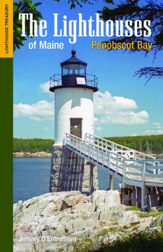 The Lighthouses of Maine: Penobscot Bay (Lighthouses Treasury) (Bay Lighthouse)