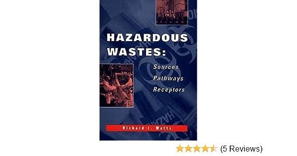 Hazardous Wastes Pathways Receptors Sources