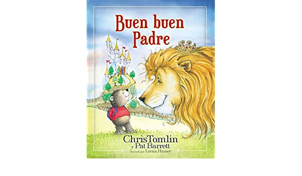 Amazon.com: Buen buen Padre (Spanish Edition) (9780718097837): Chris Tomlin, Pat Barrett: Books