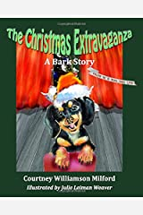 The Christmas Extravaganza: A Bark Story (Tales of Bark Story Land) (Volume 3) Paperback