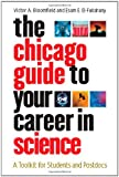 The Chicago Guide to Your Career in Science, Victor A. Bloomfield and Esam E. El-Fakahany, 0226060640