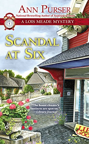 Scandal at Six (Lois Meade Mystery Book 13)