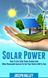 Solar Power: How to Use a Solar Power System and