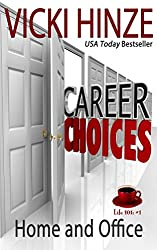 Career Choices:  Home and Office (Life 101)