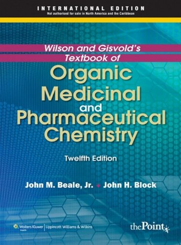 Wilson And Gisvold's Textbook Of Organic Medicinal And Pharmaceutical Chemistry, 12/E (Textbook Of Organic Medicinal And Pharmaceutical Chemistry)