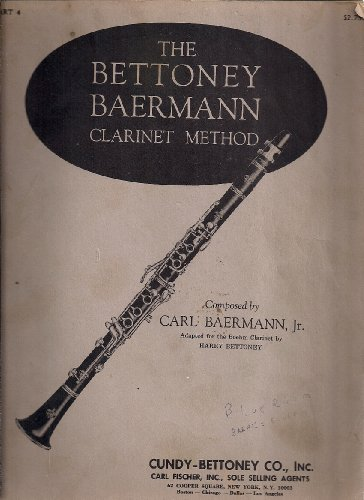 Bettoney-baermann Method for Clarinet Part 4 (CU16) (Adapted for the Boehm Clarinet by Harry Bettoney, CU16)