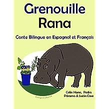 Conte Bilingue en Français et Espagnol: Grenouille — Rana (Apprendre l'espagnol t. 1) (French Edition)