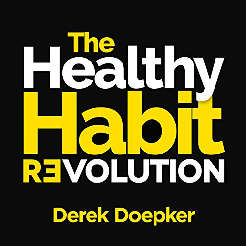 The Healthy Habit Revolution: Create Better Habits in 5 Minutes a Day Audiobook [Free Download by Trial] thumbnail