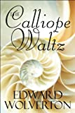 The Calliope Waltz, Edward Wolverton, 1615462317